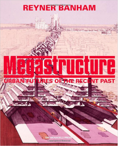 Front cover of new facsimile edition of Megastructure by Monacelli Press